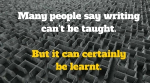 Writing-can_t-be-taught-but-it-can-certainly-be-learnt